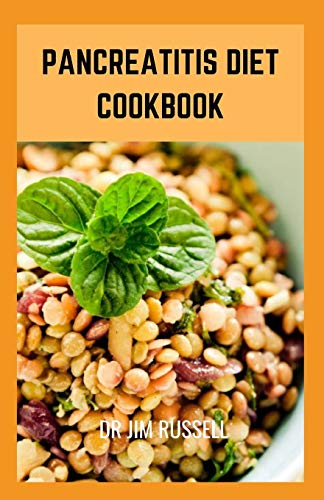 PANCREATITIS DIET COOKBOOK: Essential Pancreatitis Guide with Recipes Meal Plan for Better Health