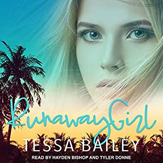 Runaway Girl                   By:                                                                                                                                 Tessa Bailey                               Narrated by:                                                                                                                                 Hayden Bishop,                                                                                        Tyler Donne                      Length: 10 hrs and 32 mins     3 ratings     Overall 5.0