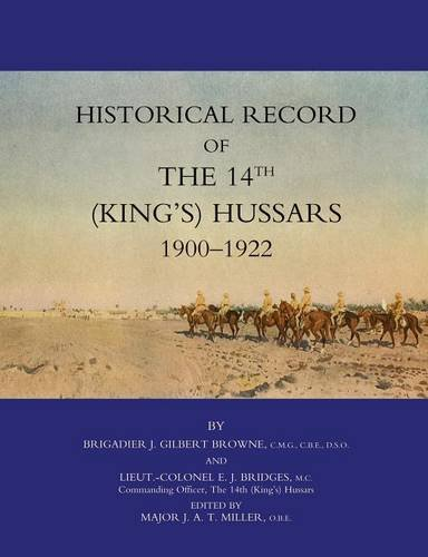 Historical Record of the 14th (Kings's) Hussars 1900 -1922