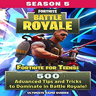 Fortnite for Teens: 500 Advanced Tips and Tricks to Dominate in Battle Royale!     Fortnite for Kids, Book 6              By:                                                                                                                                 Ultimate Game Guides                               Narrated by:                                                                                                                                 Abhiyan Bhandari                      Length: 2 hrs and 16 mins     25 ratings     Overall 5.0