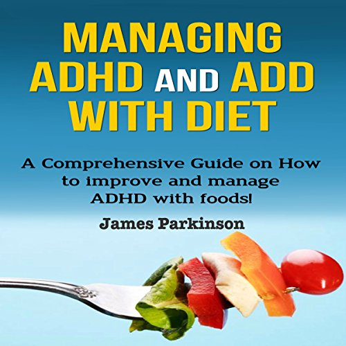 Managing ADHD and ADD with Diet audiobook cover art