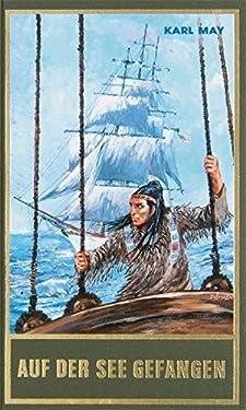 Gesammelte Werke, Bd.80, Auf der See gefangen