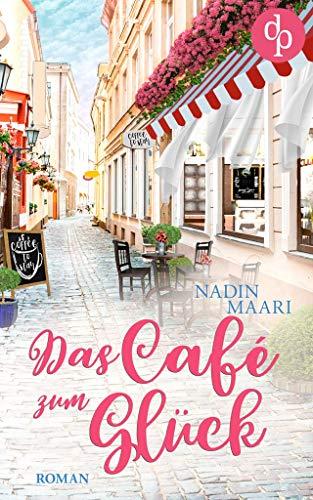Das Café zum Glück (Sweet Romance-Reihe 3)