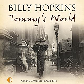 Tommy's World                   By:                                                                                                                                 Billy Hopkins                               Narrated by:                                                                                                                                 Christopher Scott                      Length: 10 hrs and 35 mins     9 ratings     Overall 5.0