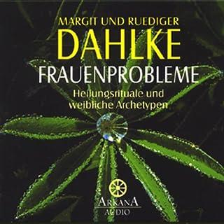 Frauenprobleme                   Autor:                                                                                                                                 Ruediger Dahlke                               Sprecher:                                                                                                                                 Ruediger Dahlke                      Spieldauer: 1 Std. und 9 Min.     13 Bewertungen     Gesamt 4,3