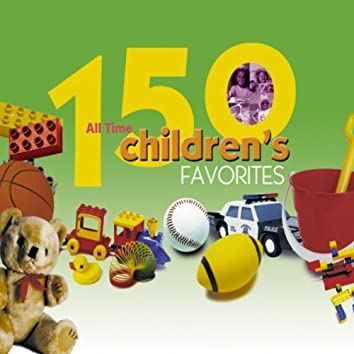 150 All Time Childrens Favorites