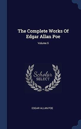 The Complete Works Of Edgar Allan Poe; Volume 5