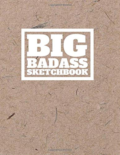 Big Bad Ass Sketch Book: 600 pages Large Very Big Giant Sketchbook, Kraft Brown White Text Cover (Large Sketchbooks and Thick Journals)