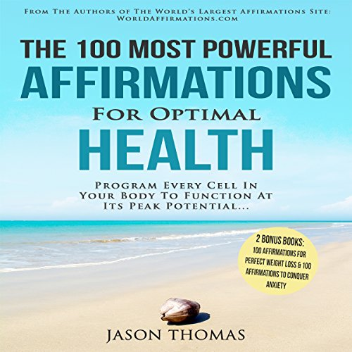 The 100 Most Powerful Affirmations for Optimal Health audiobook cover art