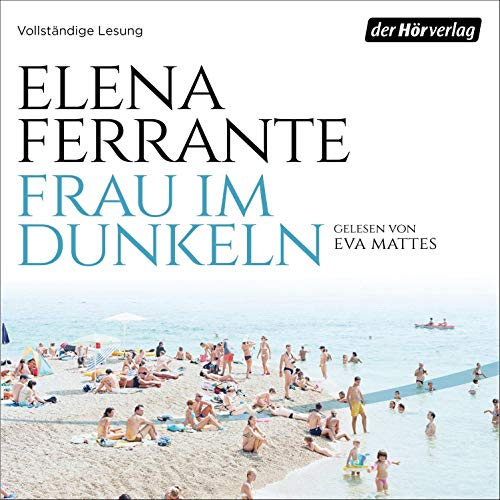 Frau im Dunkeln                   By:                                                                                                                                 Elena Ferrante                               Narrated by:                                                                                                                                 Eva Mattes                      Length: 4 hrs and 28 mins     Not rated yet     Overall 0.0