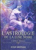 L'astrologie de la lune noire (Coffret) de Susan Sheppard