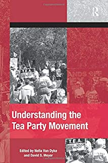 Understanding the Tea Party Movement (The Mobilization Series on Social Movements, Protest, and Culture)