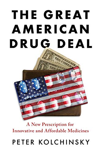 The Great American Drug Deal: A New Prescription for Innovative and Affordable...