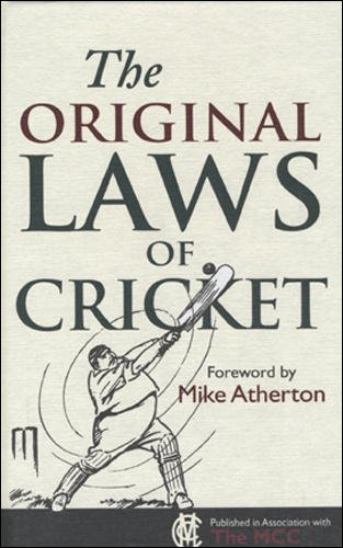 The Original Laws of Cricket (Original Rules)