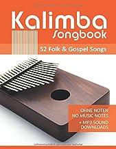 Kalimba Songbook - 52 Folk & Gospel Songs: Ohne Noten - no music notes + MP3-Sound Downloads (Kalimba Songbooks, Band 4)