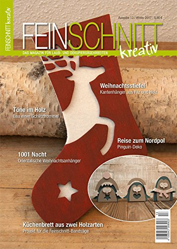 FEINSCHNITTkreativ Ausgabe 13 – Das Magazin für Laub- und Dekupiersägearbeiten (Winter 2017)