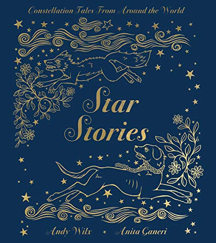 Compare Textbook Prices for Star Stories: Constellation Tales From Around the World  ISBN 9780762495054 by Ganeri, Anita,Wilx, Andy