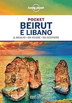 Beirut e Libano Pocket di [Luigi Farrauto, Lonely Planet]