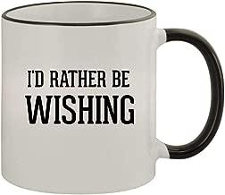 I'd Rather Be WISHING - 11oz Ceramic Colored Rim & Handle Coffee Mug, Black