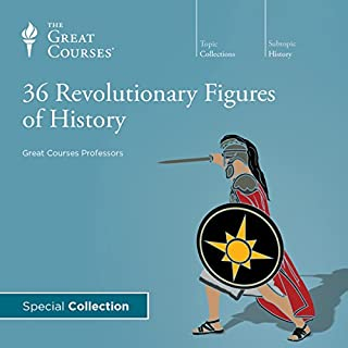 36 Revolutionary Figures of History                   By:                                                                                                                                 The Great Courses,                                                                                        Bob Brier,                                                                                        Allen C. Guelzo                               Narrated by:                                                                                                                                 Allen C. Guelzo,                                                                                        Bob Brier                      Length: 18 hrs and 36 mins     14 ratings     Overall 4.6