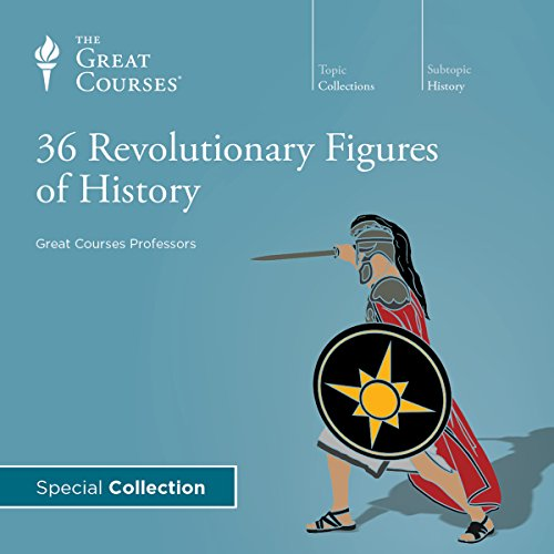 36 Revolutionary Figures of History                   By:                                                                                                                                 The Great Courses,                                                                                        Bob Brier,                                                                                        Allen C. Guelzo                               Narrated by:                                                                                                                                 Allen C. Guelzo,                                                                                        Bob Brier                      Length: 18 hrs and 36 mins     139 ratings     Overall 3.7