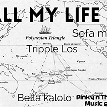 All My Life (feat. Bella Kalolo & Sefa M)