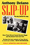 Slip-Up: How Fleet Street Caught Ronnie Biggs and Scotland Yard Lost Him: The Story Behind the Scoop