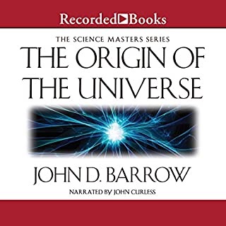 The Origin of the Universe                   Written by:                                                                                                                                 John D. Barrow                               Narrated by:                                                                                                                                 John Curless                      Length: 4 hrs and 8 mins     1 rating     Overall 5.0
