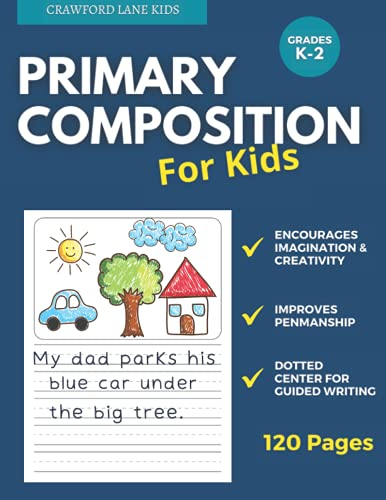 Primary Composition Journal K-2: Kids handwriting Practice, Draw and Write Journal for creative writing and story telling - with Picture box Large Book 8.5 x 11