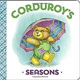 Corduroy's Seasons by MaryJo Scott (2016-05-03)