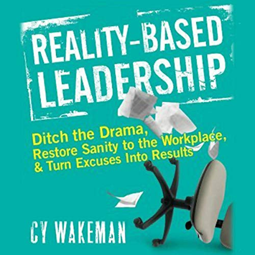 Reality-Based Leadership Audiobook By Cy Wakeman cover art