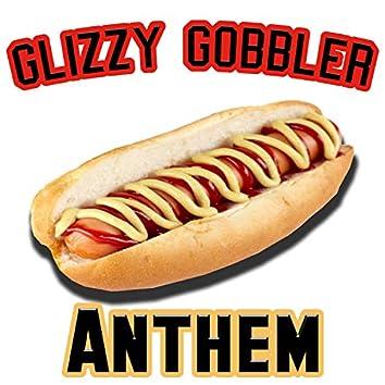Glizzy Gobbler Anthem