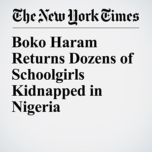 Boko Haram Returns Dozens of Schoolgirls Kidnapped in Nigeria copertina