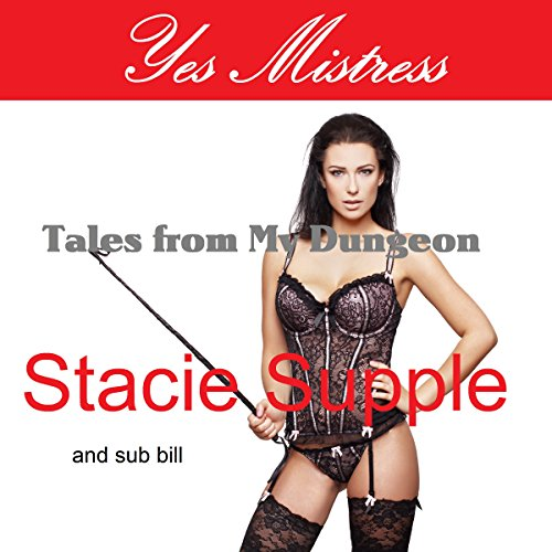 Yes Mistress: Tales from My Dungeon audiobook cover art
