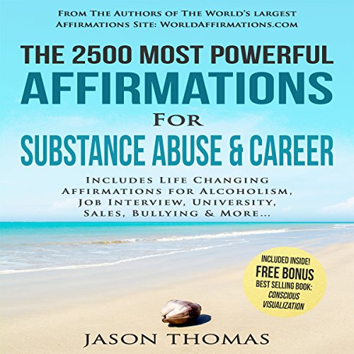 The 2500 Most Powerful Affirmations for Substance Abuse & Career audiobook cover art