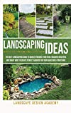 Landscaping Ideas: The Best Landscaping Guide to...