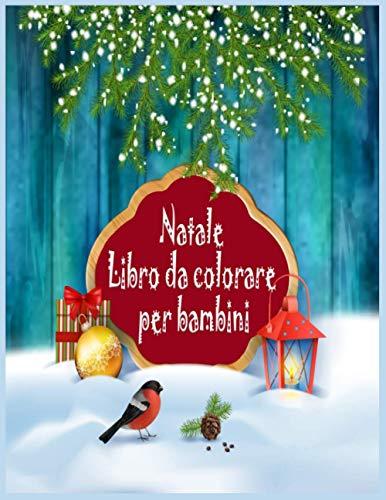 Natale Libro da colorare per bambini: Libro da colorare per bambini divertimento di Natale, per i più piccoli e bambini, età 4-8, migliore regalo di Natale
