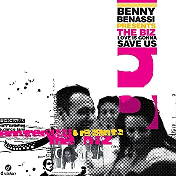 Love is Gonna Save Us - Single (Benny Benassi Presents The Biz)