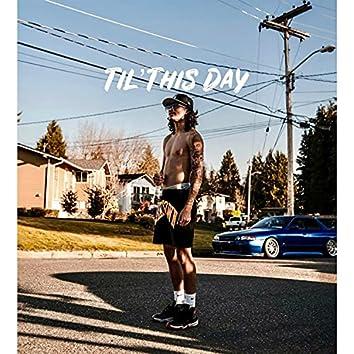 Til' This Day