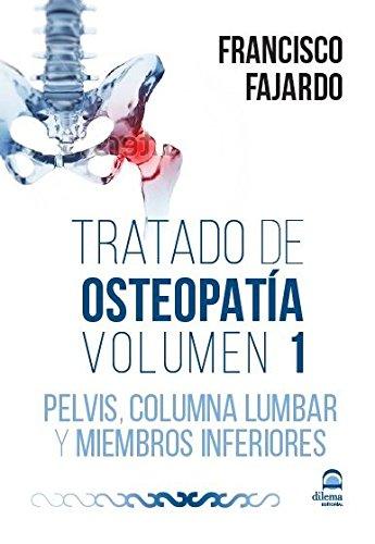 TRATADO DE OSTEOPATÍA: PELVIS, COLUMNA LUMBAR Y MIEMBROS INFERIORES Volumen 1 (2 DVD + libro)