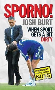 Sporno!: When sport gets a bit dirty by [Josh Burt]