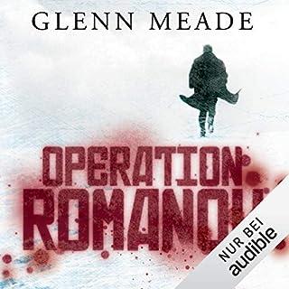 Operation Romanow                   Autor:                                                                                                                                 Glenn Meade                               Sprecher:                                                                                                                                 Detlef Bierstedt                      Spieldauer: 7 Std. und 8 Min.     11 Bewertungen     Gesamt 4,1