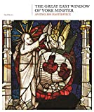 The Great East Window of York Minster: An English Masterpiece - Sarah Brown