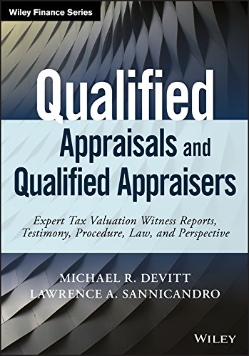 Image OfQualified Appraisals And Qualified Appraisers: Expert Tax Valuation Witness Reports, Testimony, Procedure, Law, And Perspe...
