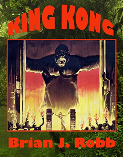 King Kong: The Eighth Wonder of the Cinema (Movie Monsters Book 1) (English Edition)