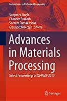 Advances in Materials Processing: Select Proceedings of ICFMMP 2019 (Lecture Notes in Mechanical Engineering)