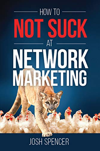 How to Not Suck at Network Marketing (English Edition)