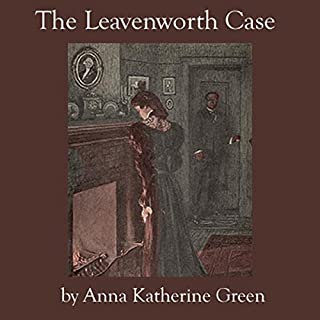 The Leavenworth Case                   By:                                                                                                                                 Anna Katherine Green                               Narrated by:                                                                                                                                 Jim Killavey                      Length: 11 hrs and 8 mins     30 ratings     Overall 2.8