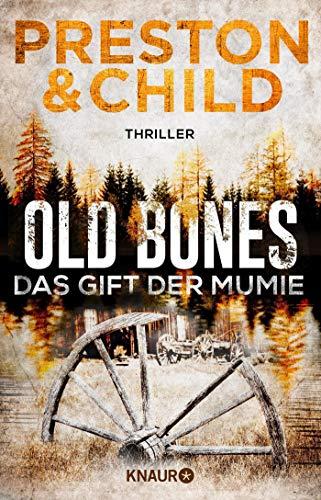 Old Bones - Das Gift der Mumie: Thriller (Ein Fall für Nora Kelly und Corrie Swanson, Band 2)