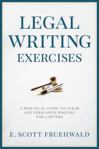 Legal Writing Exercises: A Practical Guide to Clear and Persuasive Writing for Lawyers (English Edition)